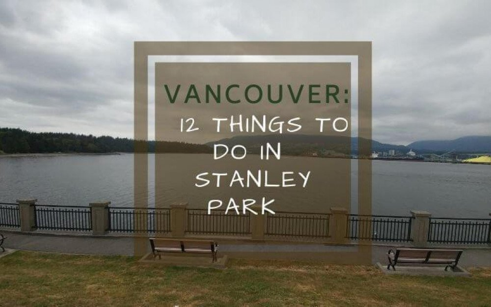 Vancouver: 12 things to do in Stanley Park